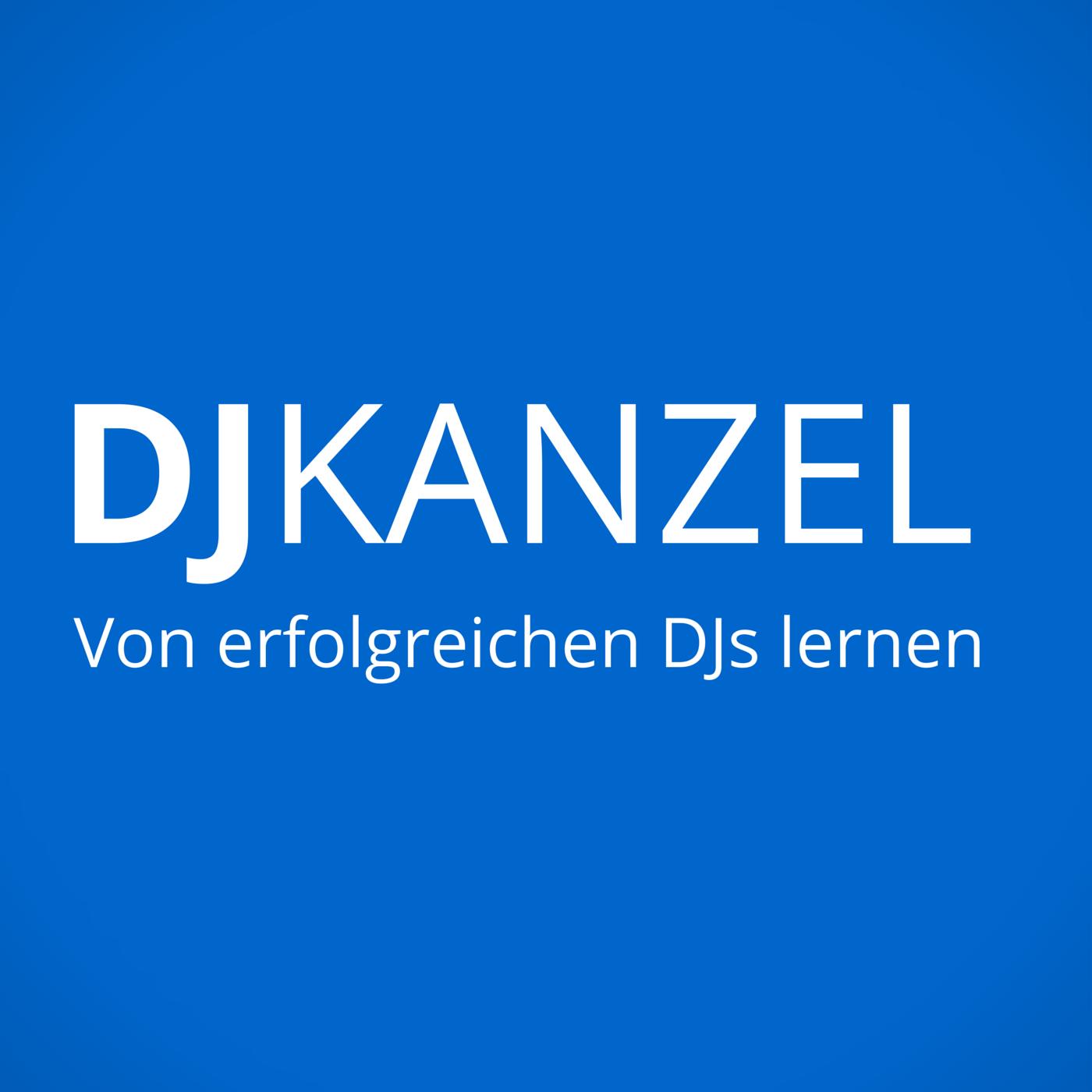 DJ Kanzel | Von erfolgreichen Deejays lernen | DJ-Interviews über Auflegen und DJing mit Discjockey-Kollegen
