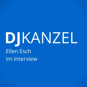 Ellen Esch im DJKanzel Podast Interview